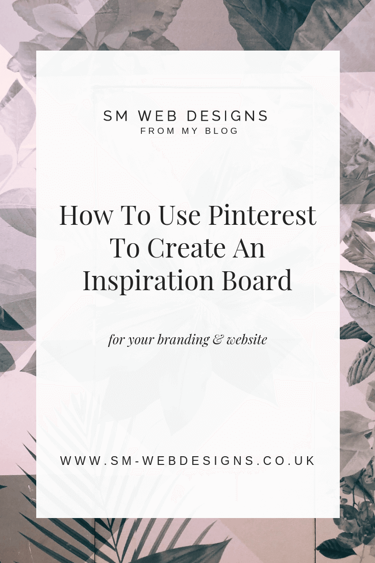 How To Use Pinterest To Create An Inspiration Board For Your Branding & Website