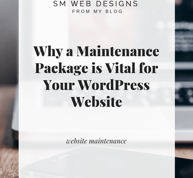 Why a Maintenance Package is Vital for your WordPress Website